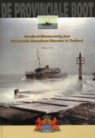 De Provinciale Boot - Honderdvijfenzeventig jaar Provinciale Stoomboot Diensten in Zeeland