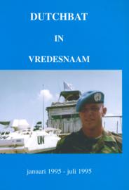 Dutchbat in vredesnaam januari 1995 - juli 1995