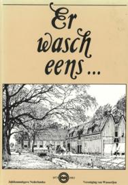 Er wasch eens ... - Jubileumuitgave Nederlandse Vereniging van Wasserijen