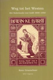 Weg tot het westen - Het Nederlands voor Indië 1600-1950