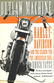 Outlaw Machine - Harley-Davidson and the search for the American Soul