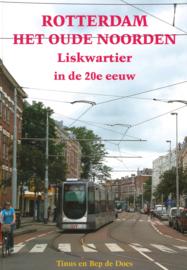 Rotterdam - Het oude noorden Liskwartier in de 20e eeuw