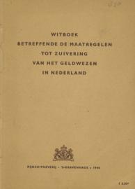 Witboek betreffende de maatregelen tot zuivering van het geldwezen in Nederland