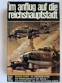 Im Anflug auf die Reichshauptstadt - Die Dokumentation der Bombenangriffe auf Berlin