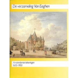 De verzameling Van Eeghen - Amsterdamse tekeningen 1600-1950