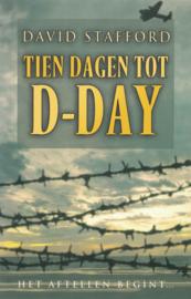 Tien dagen tot D-Day - Het aftellen begint ...