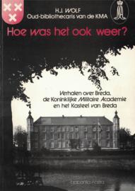 Hoe was het ook weer? Verhalen over Breda, de Koninklijke Militaire Academie en het Kasteel van Breda
