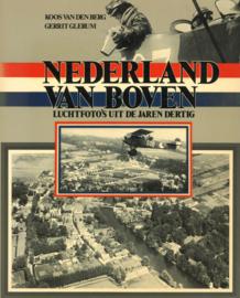 Nederland van boven - Luchtfoto's uit de jaren dertig