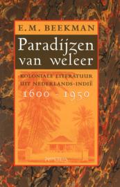 Paradijzen van weleer - Koloniale literatuur uit Nederlands-Indië 1600-1950