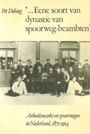 Eene soort van dynastie van spoorweg-beambten - Arbeidsmarkt en spoorwegen in Nederland 1875-1914