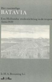 Het voormalige Batavia - Een Hollandse stedestichting in de tropen anno 1619