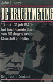 De krachtmeting - 10 mei-31 juli 1940: het beslissende duel van 80 dagen tussen Churchill en Hitler