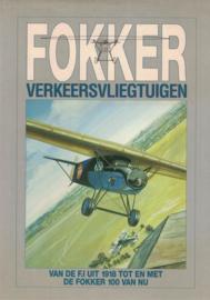 Fokker verkeersvliegtuigen - Van de F.I uit 1918 tot en met de Fokker 100 van nu