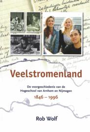 Veelstromenland - De voorgeschiedenis van de Hogeschool van Arnhem en Nijmegen 1846 - 1996