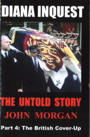 Diana Inquest - The Untold Story Part 4: The British Cover-Up