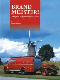 Brand meester! - 200 jaar Wijchense brandweer