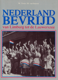 Nederland bevrijd - van Limburg tot de Lauwerszee