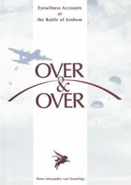 OVER & OVER Eyewitnes Accounts of the Battle of Arnhem