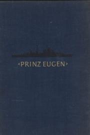 Schwerer Kreuzer 'Prinz Eugen' - Die Geschichte des fröhlichen Schiffes