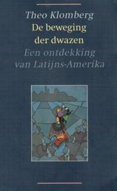 De beweging der dwazen - Een ontdekking van Latijns-Amerika