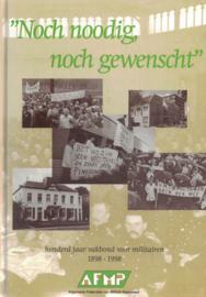 Noch noodig, noch gewenscht - Honderd jaar vakbond voor militairen 1898-1998