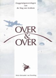 OVER & OVER Ooggetuigenverslagen van de Slag om Arnhem (2e-hands)