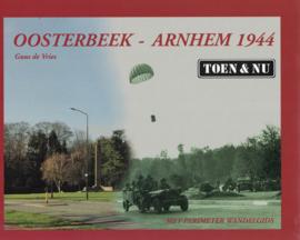 Oosterbeek - Arnhem 1944 Toen & Nu - Met Perimeter wandelgids
