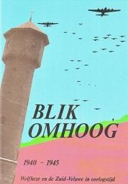 Blik omhoog 1940-1945 (deel 1, 2 en 3 en supplement) (2e-hands)