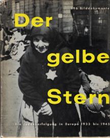 Der gelbe stern - Die Judenverfolgung in Europa 1933 bis 1945