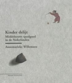 Kinder delijt - Middeleeuws speelgoed in de Nederlanden (2e-hands)