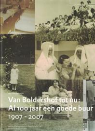 Van Boldershof tot nu: al 100 jaar een goede buur 1907-2007