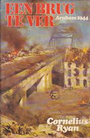 Een brug te ver Arnhem 1944 (2e-hands)