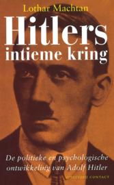Hitlers intieme kring - De politieke en psychologische ontwikkeling van Adolf Hitler
