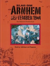 Slag om Arnhem, een historisch beeldverhaal, deel 3: Adelaar en Pegasus (NIEUW)