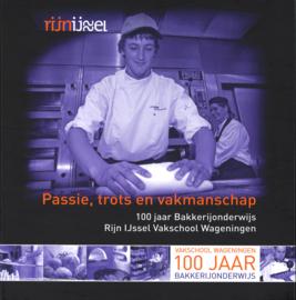 Passie, trots en vakmanschap - 100 Jaar Bakkerijonderwijs Wageningen (2e-hands)