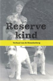 Reservekind - Verhaal van de Hemelseberg