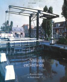 Sluizen en stuwen - De ontwikkeling van de sluis- en stuwbouw in Nederland tot 1940