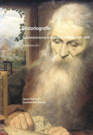 Historiografie - Geschiedschrijving in Nederland en België 1500-2000