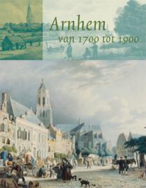Arnhem van 1700 tot 1900 (nieuw)