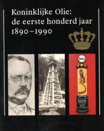 Koninklijke Olie - De eerste honderd jaar 1890-1990