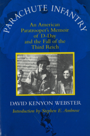 Parachute Infantry - An American Paratrooper's Memoir of D-Day and the fall of the Third Reich