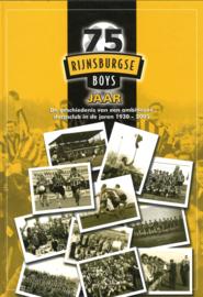 75 Jaar Rijnsburgse Boys - De geschiedenis van een ambitieuze dorpsclub in de jaren 1930-2005
