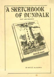 A Sketchbook of Dundalk - Past and present