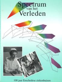 Spectrum van het verleden - 100 Jaar Enschedese ziekenhuizen