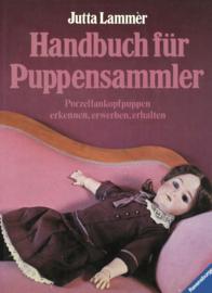 Handbuch für Puppensammler - Porzellankopfpuppen erkennen, erwerben, erhalten