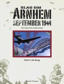 Slag om Arnhem, een historisch beeldverhaal, deel 1: De Brug (nieuw)