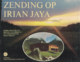 Zending op Irian Jaya - Kerkvisitatie en beeld van opbouw en verwoesting Post Nipsan