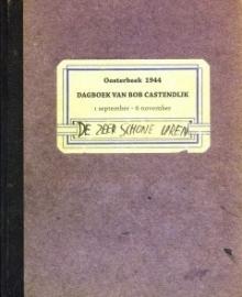 Oosterbeek 1944 - Dagboek van Bob Castendijk (nieuw)