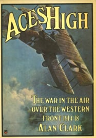 Aces High - The War in the Air over the Western Front 1914-18 (by Alan Clark)