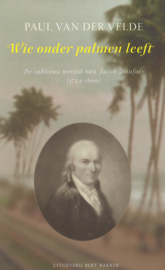 Wie onder palmen leeft - De sublieme wereld van Jacob Haafner (1754-1809)
